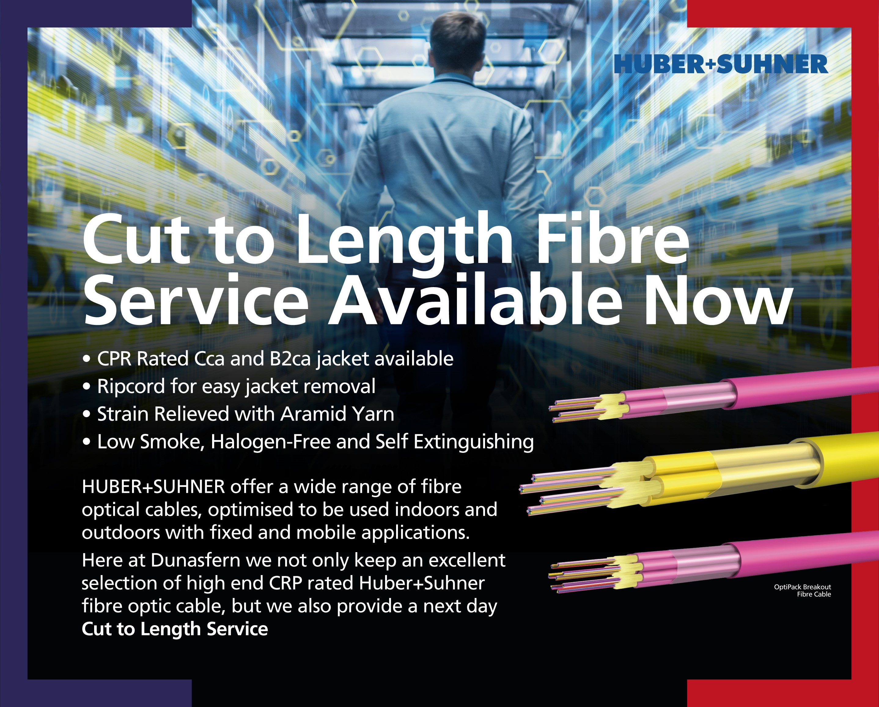 Huber + Suhner Cut to Length Fibre Service available now